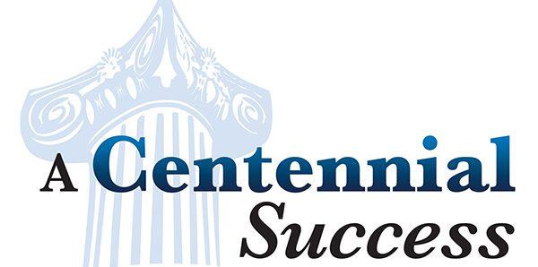 A Centennial Success